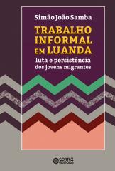 Trabalho informal em Luanda - Luta e persistência dos jovens migrantes