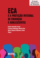 ECA e a Proteção Integral de Crianças e Adolescentes