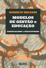 Modelos de gestão e educação - Gerencialismo e subjetividade