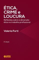Ética, crime e loucura: