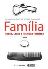 Família - Redes, laços e políticas públicas