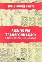Signos em transformação - dialética de uma cultura profissional