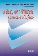 Audição, voz e linguagem - a clínica e o sujeito