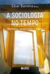 Sociologia no tempo, A - memória, imaginação e utopia