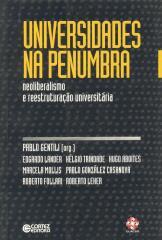 Universidades na penumbra - neoliberalismo e reestruturação universitária