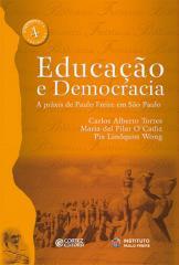 Educação e democracia - a práxis de Paulo Freire em São Paulo