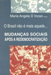 Brasil não é mais aquele..., O - mudanças sociais após a redemocratização