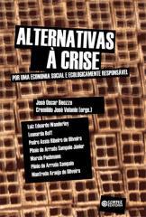 Alternativas à crise - por uma economia social e ecologicamente responsável