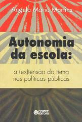 Autonomia da escola - a (ex)tensão do tema nas políticas públicas