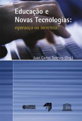 Educação e novas tecnologias - esperança ou incertezas?