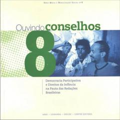 Ouvindo conselhos - democracia participativa e direitos da infância na pauta das redações brasileira