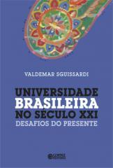 Universidade brasileira no século XXI - desafios do presente