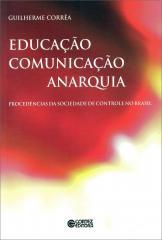 Educação, comunicação, anarquia - procedências da sociedade de controle no Brasil