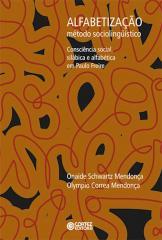 Alfabetização - Método Sociolinguístico - consciência social, silábica e alfabética em Paulo Freire