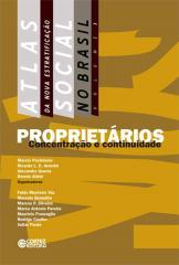 Atlas da Nova Estratificação Social no Brasil - Proprietários - concentração e continuidade