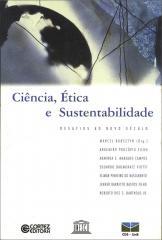 Ciência, ética e sustentabilidade - desafios ao novo século