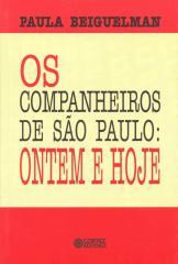 Companheiros de São Paulo, Os - ontem e hoje