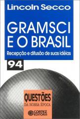 Gramsci e o Brasil - recepção e difusão de suas ideias