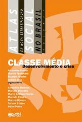 Atlas da Nova Estratificação Social no Brasil - Classe média - desenvolvimento e crise