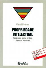 Propriedade intelectual - para uma outra ordem jurídica possível