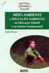 Meio ambiente e educação ambiental - na educação infantil e no ensino fundamental