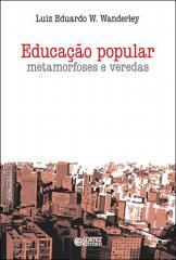 Educação popular - metamorfoses e veredas
