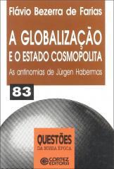 Globalização e o estado cosmopolita, A - as antinomias de Jürgen Habermas