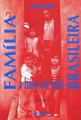 Família brasileira - a base de tudo