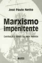 Marxismo impenitente - contribuição à história das ideias marxistas