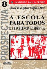Escola para todos e a excelência acadêmica, A