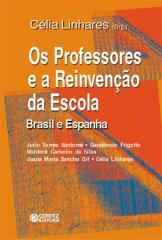 Professores e a reinvenção da escola, Os - Brasil e Espanha