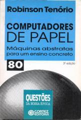 Computadores de papel - máquinas abstratas para um ensino concreto