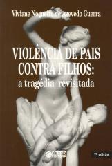 Violência de pais contra filhos - a tragédia revisitada