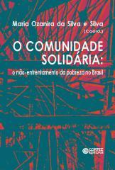 Comunidade solidária - o não-enfrentamento da pobreza no Brasil