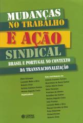 Mudanças no trabalho e ação sindical - Brasil e Portugal no contexto da transnacionalização