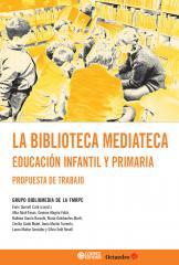 Biblioteca mediateca, La - Educación infantil y primaria: propuesta de trabajo