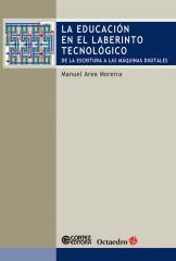 Educación en el laberinto tecnológico, La - de la escritura a las máquinas digitales