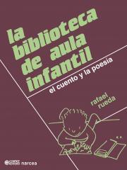 Biblioteca de aula infantil, La - El cuento y la poesía