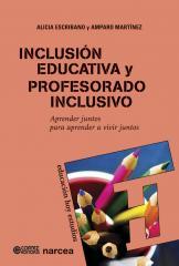 Inclusión educativa y profesorado inclusivo - Aprender juntos para aprender a vivir juntos