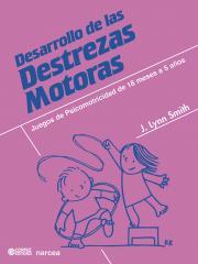 Desarrollo de las destrezas motoras - Juegos de psicomotricidad de 18 meses a 5 años