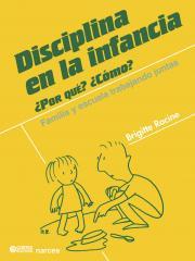 Disciplina en la infancia - ¿Por qué? ¿Cómo? Familia y escuela trabajando juntas