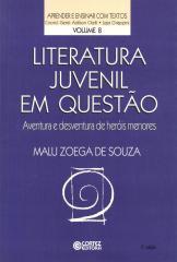 Literatura juvenil em questão - aventura e desventura de heróis menores
