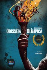 Odisseia olímpica - a história das olimpíadas e seus heróis