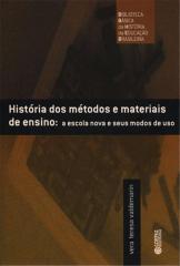 História dos métodos e materiais de ensino - a escola nova e seus modos de uso