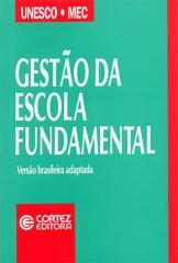 Gestão da escola fundamental - subsídios para análise e sugestões de aperfeiçoamento