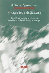 Proteção social de Cidadania - inclusão de idosos e pessoas com deficiência no Brasil, França e Port