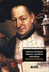 Culturas escolares, saberes e práticas educativas - itinerários históricos