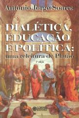 Dialética, educação e política - uma releitura de Platão