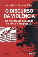 Discurso da violência, O - as marcas da oralidade no jornalismo popular