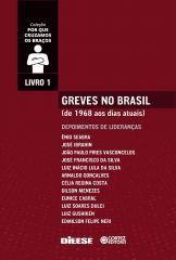 Greves no Brasil (de 1968 aos dias atuais) Volume 1.